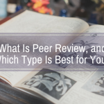 An explanation of how peer review works and which type of review will give you a better chance for publication success