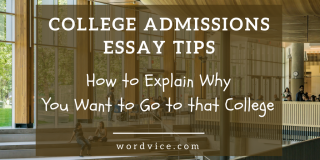 Admissions essay writing tips on how to explain why you want to go to that college