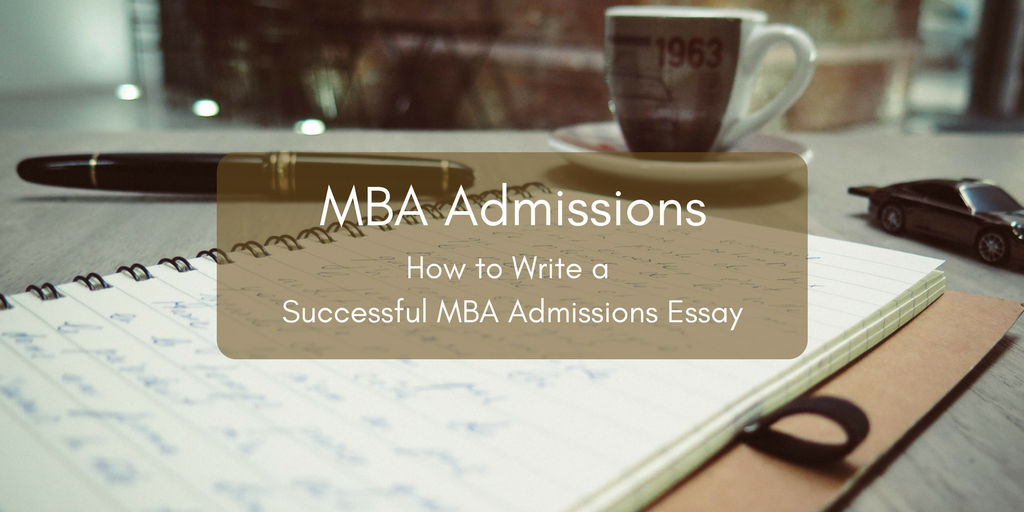 Tips for Writing MBA Admissions Essay