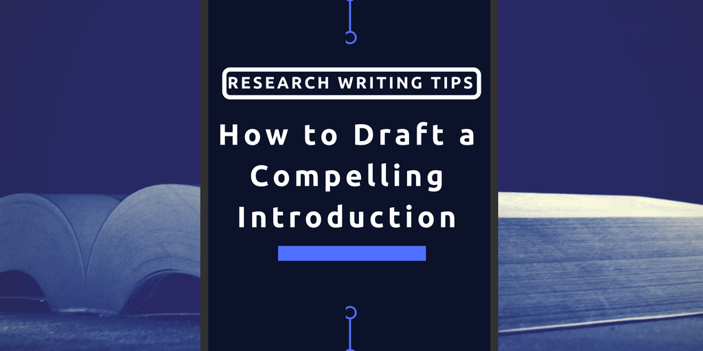 Research-Writing-How-to-Draft-a-Compelling-Introduction