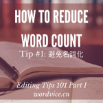 reduce word count - editing tips - avoid nominalizations (2)