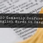 Sıklıkla Karıştırılan 20 İngilizce Kelime