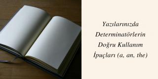 Yazılarınızda Determinatörlerin Doğru Kullanım İpuçları (a, an, the)