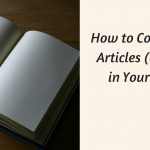 How to Correctly Use Articles (a, an, the) in Your Writing