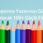 Araştırma Yazarınızı Güçlü Kılacak 100+ Güçlü Fiil!