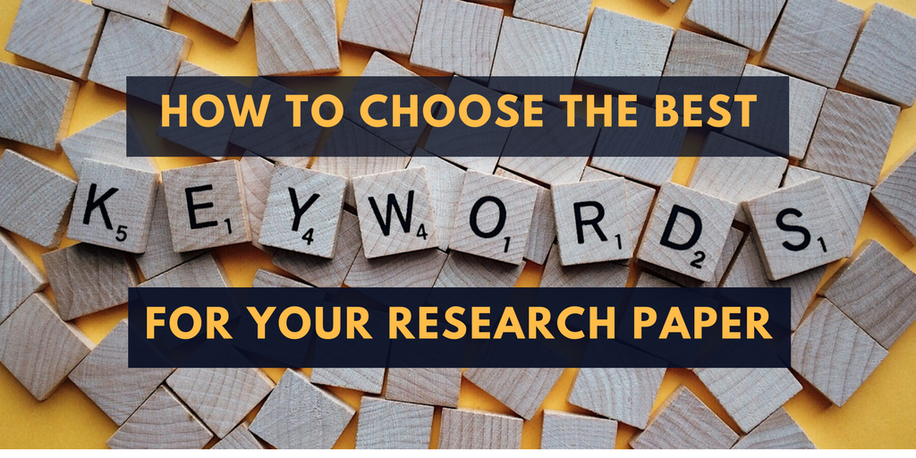 How to Choose the Best Keywords for Your Research Paper or Journal Article
