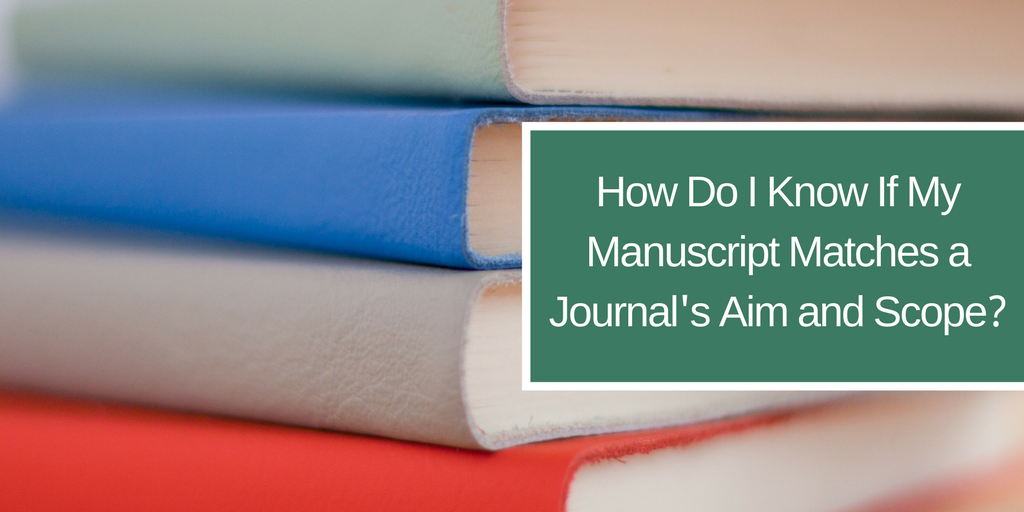 Learn about the importance of making sure your research paper matches your target journal's aim and scope