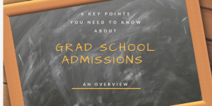 Grad School Admissions Overview