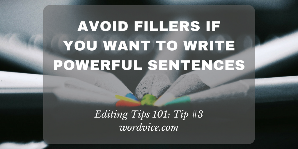 Avoid Fillers If You Want To Write Powerful Sentences Wordvice