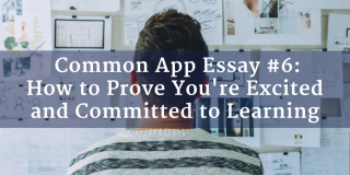 College admissions essay tips: how to write for the Common App essay prompt #6