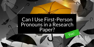 "Should I use first-person pronouns in academic writing? Rules about first-person ""I"" and ""We"" in academic papers"