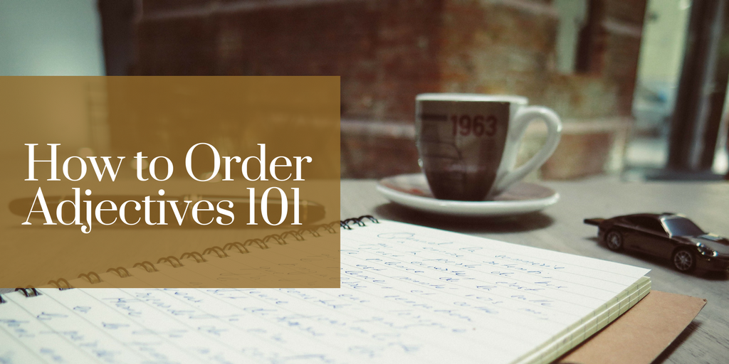 How-to-Order-Adjectives-101