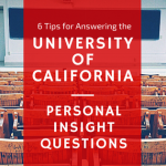 6 Tips for answering UC Personal Insight Questions