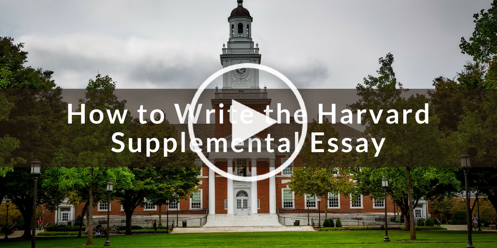 How to Write the Harvard Supplemental Essay (Play Button)