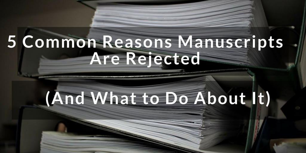5 common reasons manuscripts are rejected