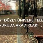 Üst Düzey Üniversitelerin Başvuruda Aradıkları: 5 İpucu