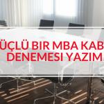 Güçlü bir MBA Kabul Denemesi Yazım