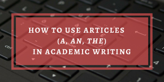 How to Use Articles in Academic Writing