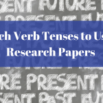 Which Verb Tenses to Use in Research Papers