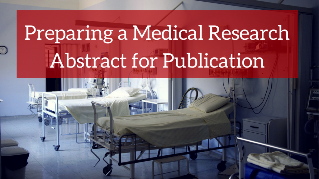 Guidelines for Preparing a Medical Research Abstract for Publication