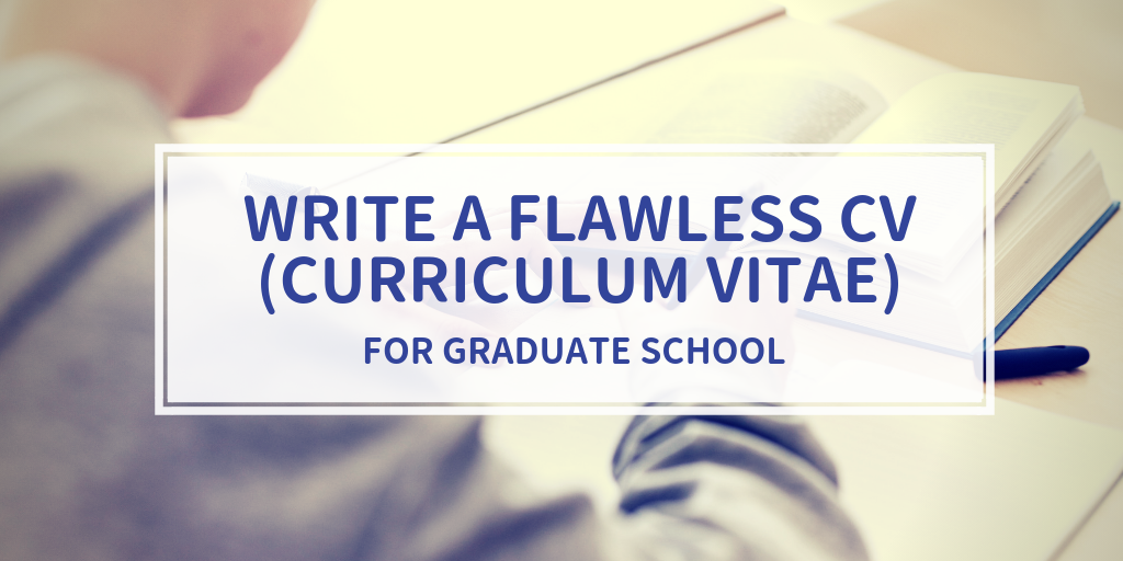 How To Write A Flawless Cv Curriculum Vitae For Graduate School