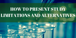How to Present Study Limitations and Alternatives