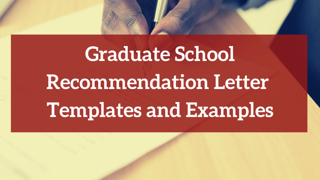 Graduate School Recommendation Letter Templates and Examples ...