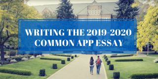 Writing the Common App Essay 2019-2020