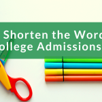 How to Shorten the Length of Your College Admissions Essay