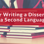 Tips for Writing a Dissertation in a Second Language